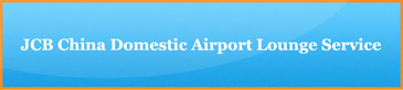 Banner for JCB China Domestic Airport Lounge Service